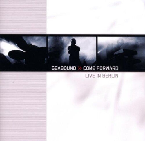 SEABOUND Come Forward - Live in Berlin CD 2008
