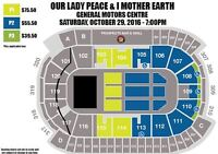2 - 4 TICKETS I MOTHER EARTH/OUR LADY PEACE AT THE GM CENTRE