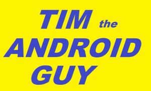 ANDROID TV , TIM THE ANDROID GUY