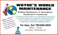 NEED IT DONE►WE DO IT►WAYNE'S WORLD MAINTENANCE◄ (780) 660-3839.