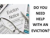 NEED ANY HELP WITH EVICTIONS? ARE YOU LANDLORD OR TENANT? CALL OUR SPECIALIST TEAMFOR HELP OR ADVICE