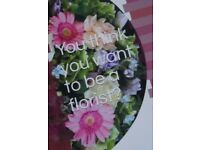 You Think you want to be a florist (Please look at it as it is worth it if you want to be a florist