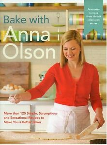 BAKE WITH ANNA OLSON 125 BRAND NEW RECIPES SAVE $27