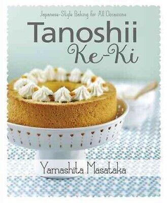 Tanoshii Ke-Ki : Japanese-Style Baking for All Occasions, Pa