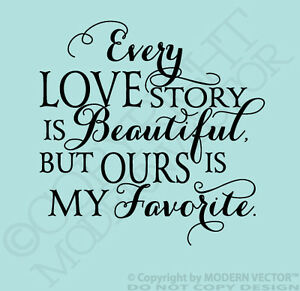 every love story is beautiful quote vinyl wall decal but