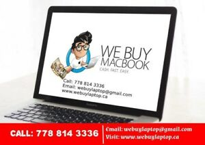 WE BUY MacBook / CASH NOW! / ANY CONDITION