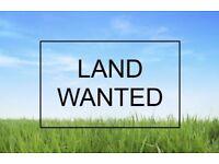 LAND/ DEVELOPMENTS WANTED