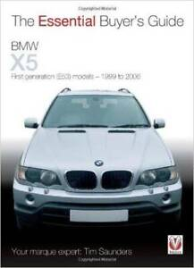 BMW X5 (E53) 1999 - 2006 : The Essential Buyers Guide By Tim Saunders Blacktown Blacktown Area Preview