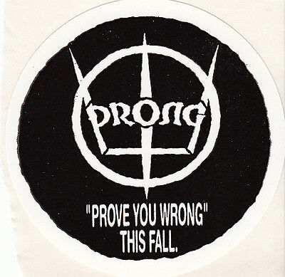 Prong Prove You Wrong RARE promo sticker '91