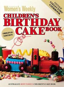 CHILDREN'S BIRTHDAY CAKE BOOK - THE AUSTRALIAN WOMEN'S WEEKLY