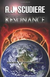 Resonance by A J Scudiere (2008) !st Pub. TPB SIGNED!