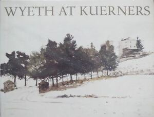 COLLECTORS ITEM: WYETH AT KUERNERS: ART BOOK