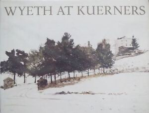 ART BOOK: COLLECTORS ITEM: WYETH AT KUERNERS