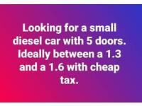 Wanted small 5 door diesel car