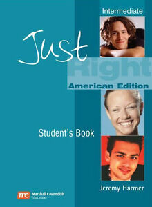 JUST RIGHT INTERMEDIATE: Learn to Speak English Student's Book