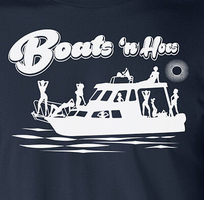 BOATS N HOES funny boating Step Brothers movie Prestige Worldwide humor (Step Brothers Boats N Hoes T Shirt)