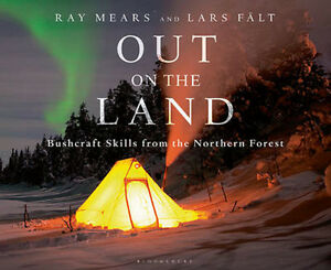 Out on the Land: Bushcraft Skills from the Northern Forest | Ray Mears