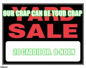 Yard sale Saturday July 27 8 am to noon Middle Sackville