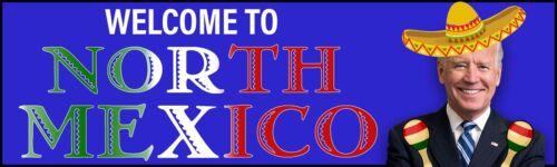 Welcome To North Mexico Bumper Sticker, Anti Biden Sticker, Border Control