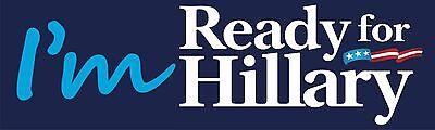 I'm Ready For Hillary Bumper Sticker Vinyl Decal 2016 Clinton President Car a3