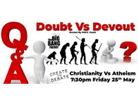 Doubt Vs Devout (Create The Debate) Christianity vs Atheism