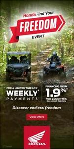 HONDA FIND YOUR FREEDOM EVENT  ATV'S STARTING AT 6999.00