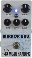 REG $249- REBAIS $50 Mojo Hand FX Mirror Ball $199   550ms delay