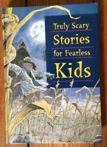 Truly Scary Stories for Fearless Kids - Hardcover Book - $5