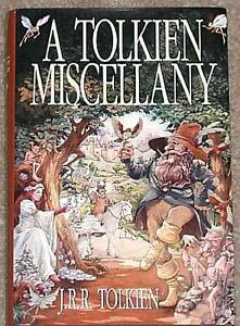 A TOLKIEN MISCELLANY HC ~ TOM BOMBADIL Farmer Giles of Ham SMITH OF WOOTTON MJR