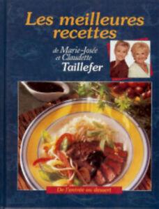 Les Meilleurs recettes de Marie Josée et Claudette Taillefer