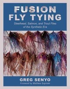 Fusion Fly Tying: Steelhead, Salmon, and Trout Flies of the Synt