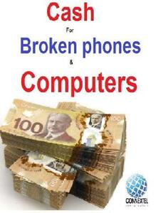 WE BUY Broken Phones & Laptops