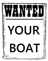 I WANT TO BUY YOUR BOAT