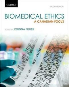 biomedical ethics a Canadian focus 2nd edition - Joanna Fisher