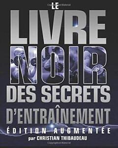 Le Livre Noir des Secrets d'Entrainement: Edition Augmentee (Fre