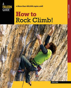 How to Rock Climb by: Falcon guides