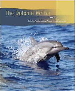The Dolphin Writer, Book One: Building Sentences & Composing...