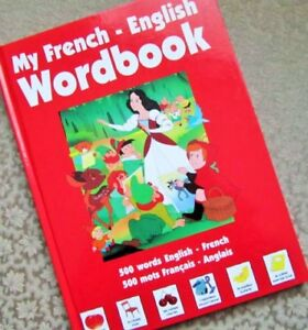 My FRENCH-ENGLISH Wordbook = 500 mots Francais-Anglais
