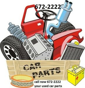 WE HAVE AUTO PARTS CALL NOW USED AND NEW AFTERMARKET 672-2222
