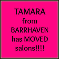 Tamara from Barrhaven has moved Hair Salons