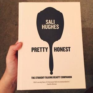 Pretty Honest by Sali Hughes - The Straight Talking Beauty Guide