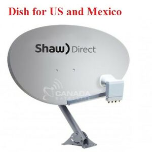 SHAW DIRECT satellite dish for US and MEXICO