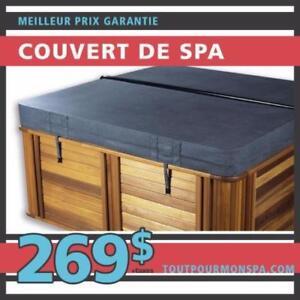 Couvert de Spas Haut de gamme - 269.99$ - 4 Saisons et Concu pour le Québec -