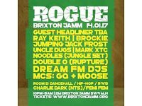 2 Tickets for tonight BRIXTON JAMM Rogue with Ray Keith, Brockie, JJ Frost, Uncle Dugs + more