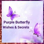 Purple Butterfly Wishes and Secrets