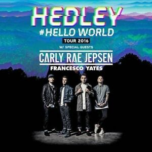 1 DAY ONLY- Hedley, Carly Rae Jepsen & Frances FRI May 6 7:00