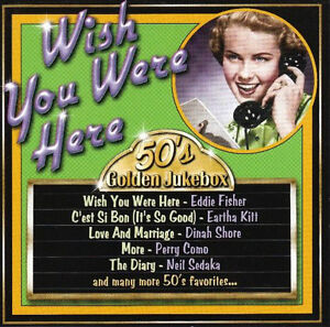WISH YOU WERE HERE 50'S GOLDEN JUKEBOX BRAND NEW WRAPPED CD