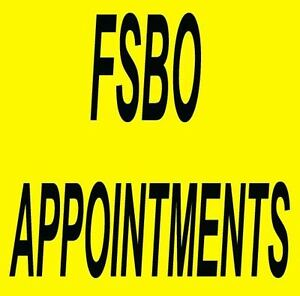 REALTORS: GO ON MORE FSBO APPOINTMENTS FOR LISTINGS