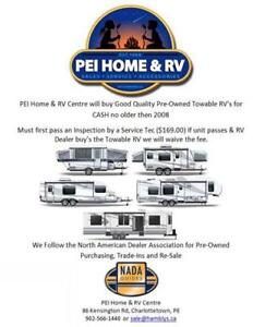 Will buy Good Quality Pre-Owned Towables RV's for CASH