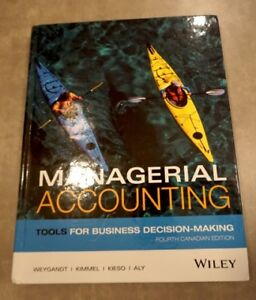 Managerial Accounting Tools for Business Decision-Making, 4th ed